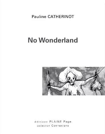 Juin 2015 : No Wonderland (éditions Plaine Page) ISBN